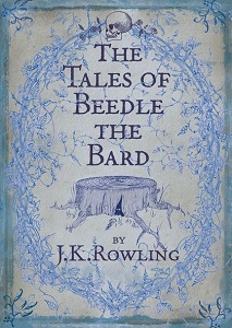 The Tales of Beedle the Bard von J. K. Rowling