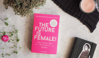 Scarlett Curtis (Hg.): THE FUTURE IS FEMALE!